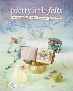 Pretty little felts